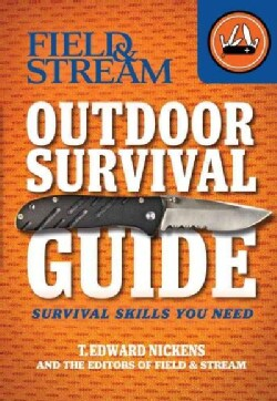 Field & Stream Outdoor Survival Guide: Survival Skills You Need (Paperback)