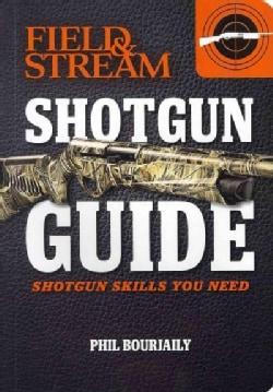 Field & Stream Shotgun Guide: Shotgun Skills You Need (Paperback)