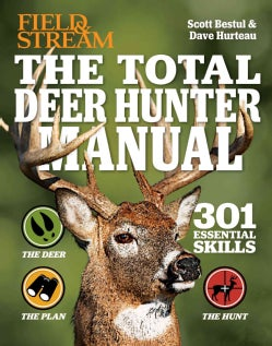The Total Deer Hunter Manual: 301 Hunting Skills You Need (Paperback)