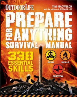 Outdoor Life Prepare for Anything Survival Manual: 338 Essential Skills (Paperback)