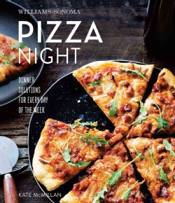 Williams-sonoma Pizza Night: Dinner Solutions for Every Day of the Week (Hardcover)