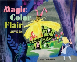 Magic Color Flair: The World of Mary Blair (Hardcover)