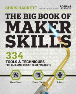 The Big Book of Maker Skills: Tools & Techniques for Building Great Tech Projects (Hardcover)