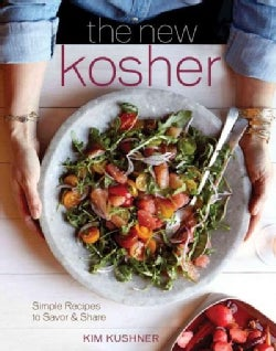 The New Kosher: Simple Recipes to Savor & Share (Hardcover)