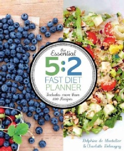 The Essential 5:2 Fast Diet Planner: More Than 100 Recipes plus 4 Weeks of Menu Plans (Paperback)