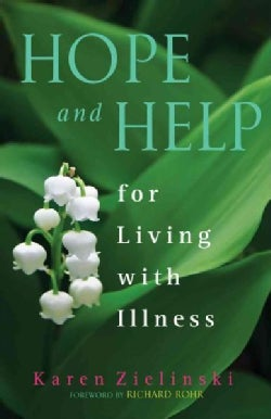 Hope and Help for Living With Illness (Paperback)