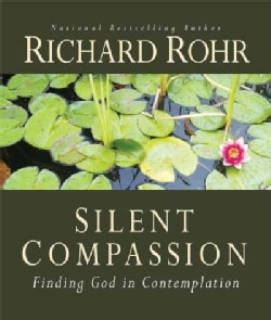 Silent Compassion: Finding God in Contemplation (Paperback)