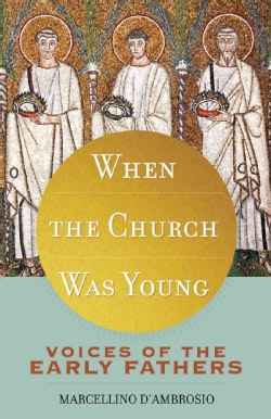 When the Church Was Young: Voices of the Early Fathers (Paperback)