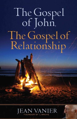 The Gospel of John, the Gospel of Relationship (Paperback)