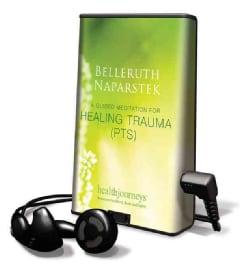 Healing Trauma: A Guided Meditation for Healing Trauma (Ptsd) (Pre-recorded digital audio player)