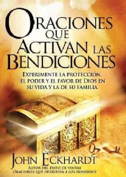 Oraciones que activan las bendiciones / Prayers That Activate Blessings (Paperback)