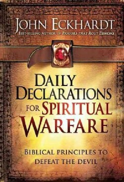 Daily Declarations for Spiritual Warfare: Biblical Principles to Defeat the Devil (Hardcover)