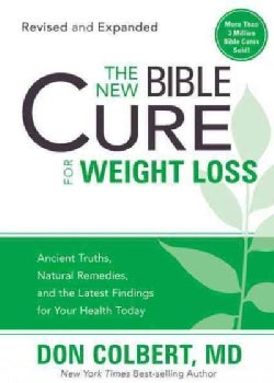 The New Bible Cure for Weight Loss: Ancient Truths, Natural Remedies, and the Latest Findings for Your Health Today (Paperback)