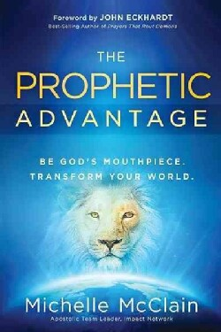 The Prophetic Advantage (Paperback)