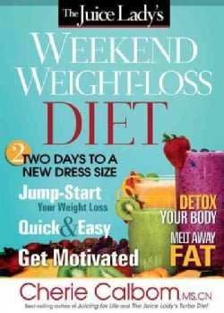 The Juice Lady's Weekend Weight-Loss Diet (Paperback)