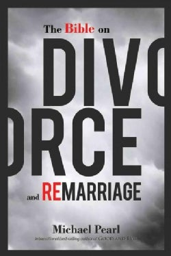 The Bible on Divorce and Remarriage (Paperback)