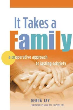 It Takes a Family: A Cooperative Approach to Lasting Sobriety (Paperback)