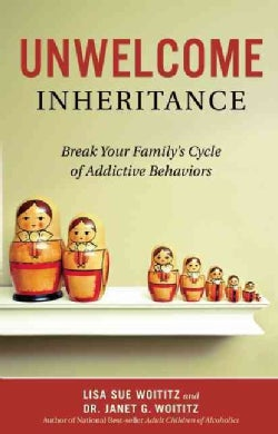 Unwelcome Inheritance: Break Your Family's Cycle of Addictive Behaviors (Paperback)