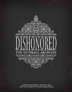 Dishonored: The Dunwall Archives (Hardcover)