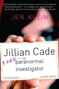 Jillian Cade: Fake Paranormal Investigator (Paperback)