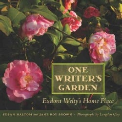 One Writer's Garden: Eudora Welty's Home Place (Hardcover)