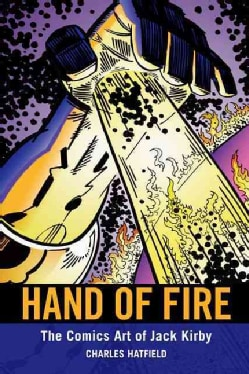 Hand of Fire: The Comics Art of Jack Kirby (Paperback)