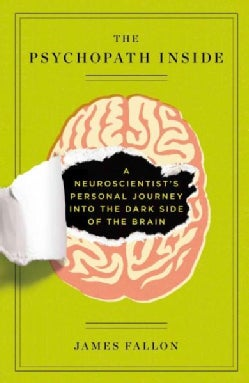 The Psychopath Inside: A Neuroscientist's Personal Journey into the Dark Side of the Brain (Paperback)