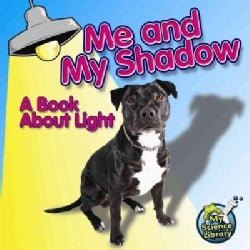 Me and My Shadow: A Book About Light (Paperback)