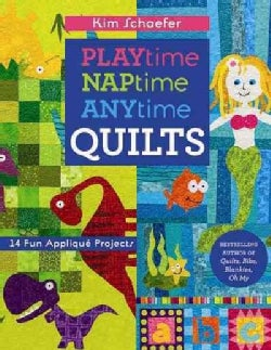 Playtime, Naptime, Anytime Quilts: 14 Fun Applique Projects (Paperback)