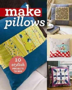 Make Pillows: 12 Stylish Projects to Sew (Paperback)