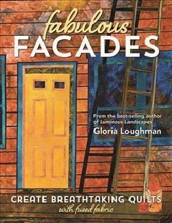 Fabulous Facades: Create Breathtaking Quilts With Fused Fabric (Paperback)