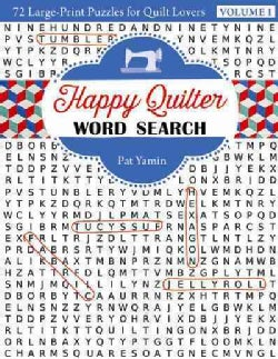 Happy Quilter Word Search: 72 Large-Print Puzzles for Quilt Lovers (Paperback)
