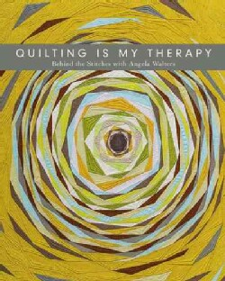Quilting Is My Therapy: Behind the Stitches (Paperback)