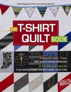 The T-Shirt Quilt Book: Create One-of-a-Kind Keepsakes - Make 8 Projects or Design Your Own (Paperback)