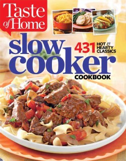Taste of Home Slow Cooker: 431 Hot & Hearty Classics (Paperback)