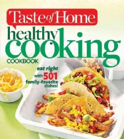 Taste of Home Healthy Cooking Cookbook: Eat Right With 501 Family-Favorite Dishes! (Paperback)