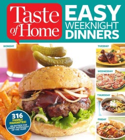 Taste of Home Easy Weeknight Dinners: 316 Family Favorites! An Entree for Every Weeknight of the Year! (Paperback)