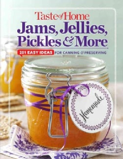 Taste of Home Jams, Jellies, Pickles & More: 201 Easy Ideas for Canning & Preserving (Hardcover)