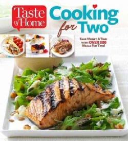 Taste of Home Cooking for Two: Save Money & Time With over 130 Meals for Two (Paperback)