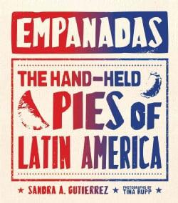 Empanadas: The Hand-Held Pies of Latin America (Hardcover)