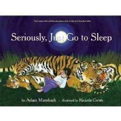 Seriously, Just Go to Sleep (Hardcover)