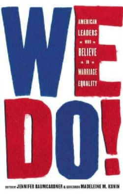 We Do!: American Leaders Who Believe in Marriage Equality (Paperback)