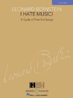 I Hate Music!: A Cycle of Five Kid Songs, High Voice (Paperback)