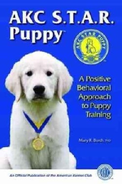 AKC S.T.A. R Puppy: A Positive Behavioral Approach to Puppy Training (Paperback)