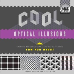 Cool Optical Illusions: Creative Activities That Make Math & Science Fun for Kids! (Hardcover)