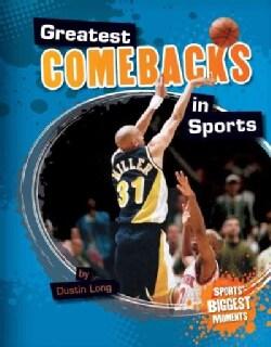 Greatest Comebacks in Sports (Hardcover)