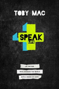 Speak Life: Be the One Who Changes the World With a Word of Hope (Paperback)