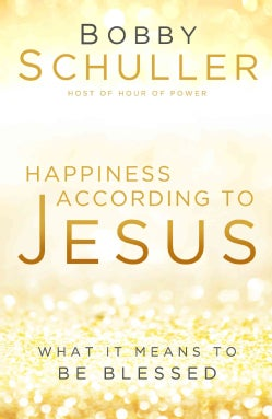 Happiness According to Jesus: What It Means to Be Blessed (Paperback)