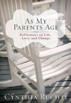 As My Parents Age: Reflections on Life, Love, and Change (Hardcover)