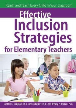 Effective Inclusion Strategies for Elementary Teachers: Reach and Teach Every Child in Your Classroom (Paperback)